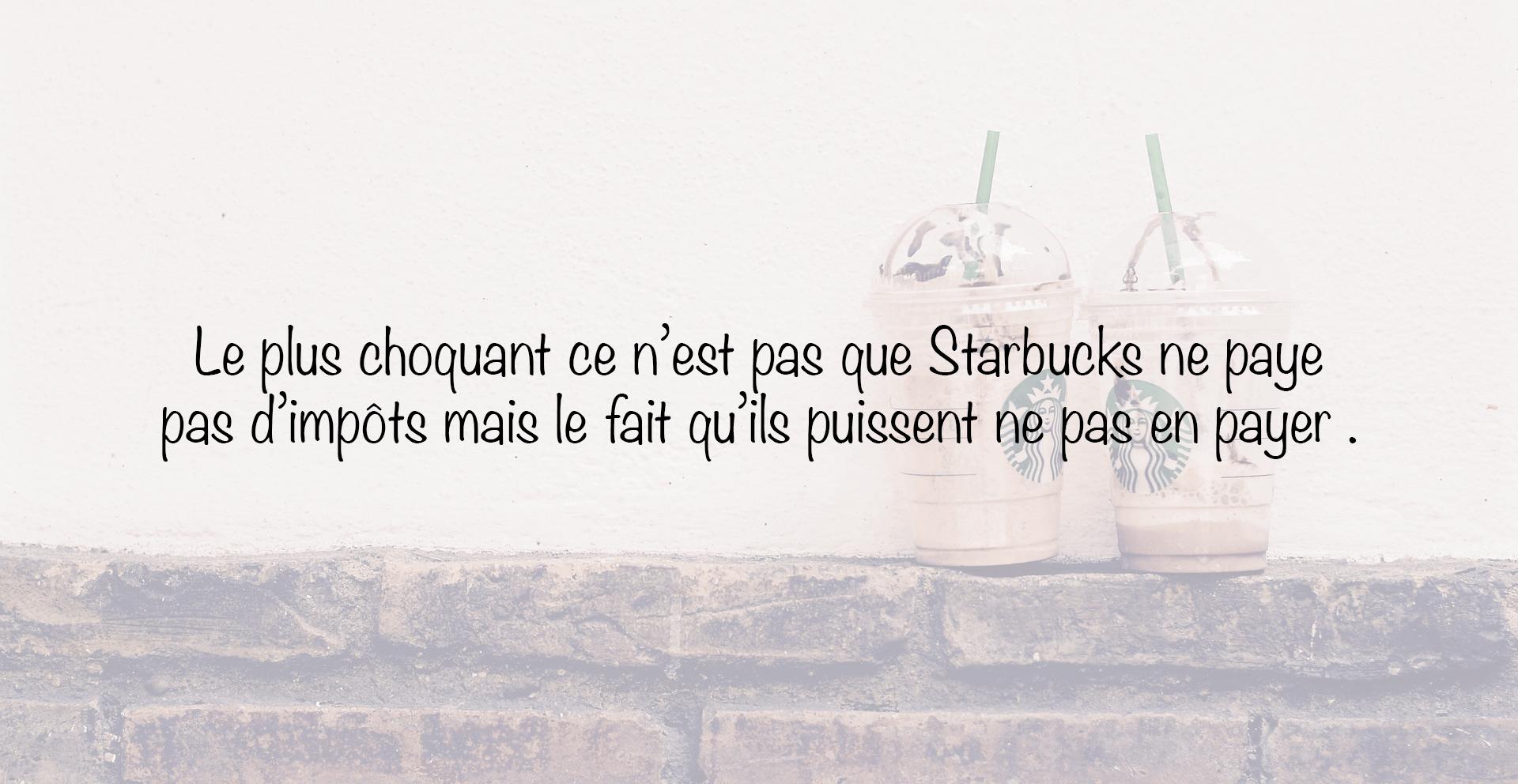 Starbucks et impôts, quand les scandales deviennent banals