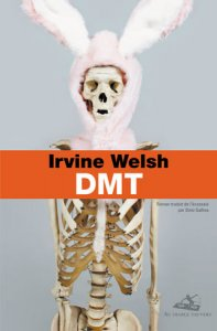 DMT Couverture - Irvine Welsh